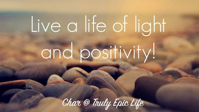 Light and positivity epic life